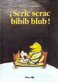 Scric scrac bibib blub