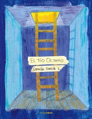 El tío Octavio, Ocho libros, 2012.