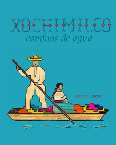 Xochimilco caminos de agua