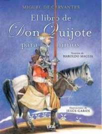 El libro de Don Quijote para niños, Miguel de Cervantes y Haroldo Maglia, Ediciones B.