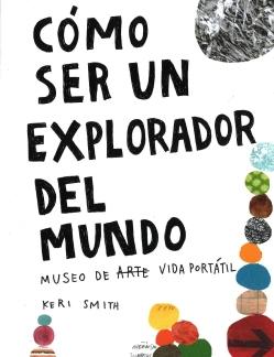 Cómo ser un explorador del mundo