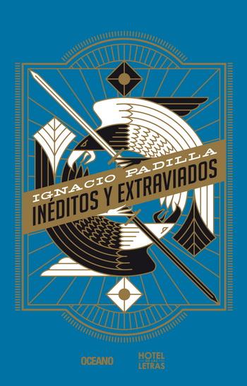 Inéditos y extraviados; Ignacio Padilla