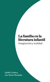 La familia imaginada: Fantasía, Oz, Nunca Jamás y otros mundos sin padres