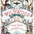 Las crónicas de Wildwood de Colin Meloy y CarsonEllis