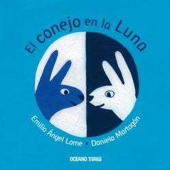 El conejo en la luna; Emilio Lome; Ana Paula Rosales;