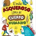 El más asqueroso libro del cuerpo humano; Emma Dodson; SarahHorne