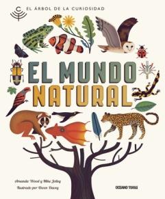 El mundo Natural; Amanda Wood; Mike Jolley; Owen Davey