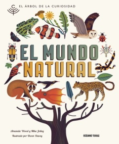El mundo Natural; Amanda Wood; Mike Jolley; Owen Davey