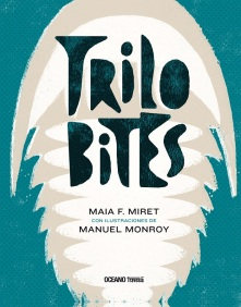 Trilobites; Maia F. Miret; Manuel Monroy