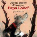 Te da miedo el bosque-Papa Lobo; Jan DeKinder